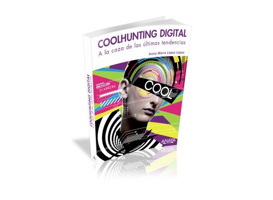 El libro Coolhunting digital, a la caza de las últimas tendencias