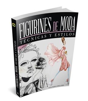 El libro FIGURINES de MODA, Técnicas y Estilos