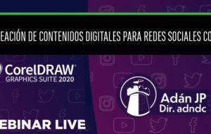 Webinar contenidos digitales para redes sociales con CorelDRAW - ADAN JP